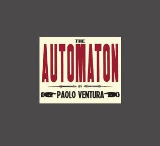 The Automaton  by  Paolo Ventura