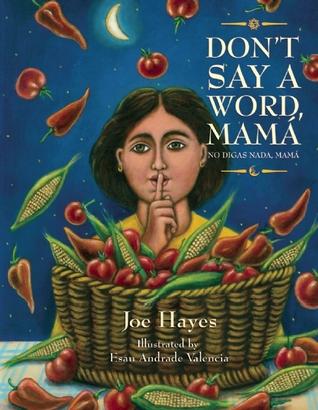 Dont Say a Word, Mama / No Digas Nada, Mama  by  Joe Hayes