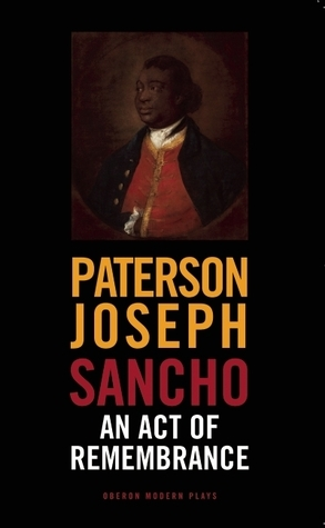 Sancho: An Act of Remembrance  by  Joseph Paterson