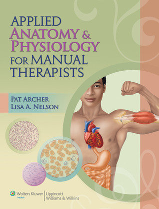 Applied Anatomy & Physiology Therapy Text & Study Guide Package  by  Pat Archer
