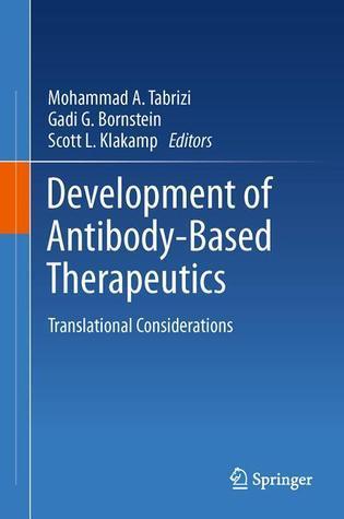 Development of Antibody-Based Therapeutics: Translational Considerations  by  Mohammad A. Tabrizi
