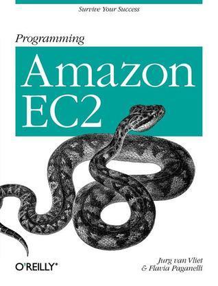 Programming Amazon EC2  by  Jurg van Vliet