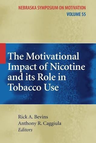 The Motivational Impact of Nicotine and Its Role in Tobacco Use Rick A. Bevins