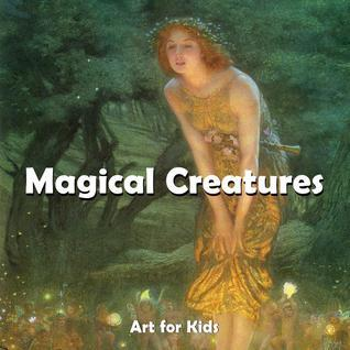Magic Creatures  by  Parkstone Press