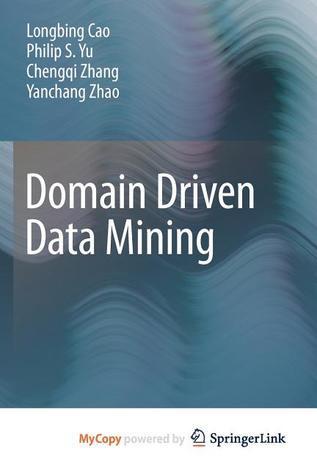 Domain Driven Data Mining Longbing Cao