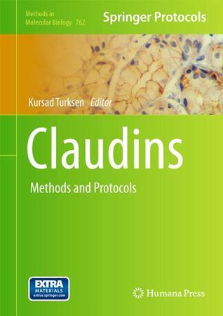 Claudins: Methods and Protocols  by  Kursad Turksen