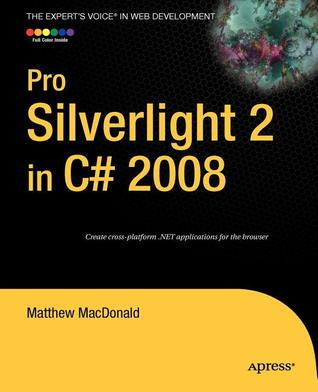 Pro Silverlight 2 in C# 2008 Matthew MacDonald