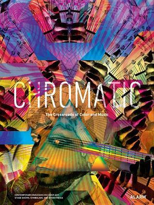 Chromatic: The Crossroads of Color and Music  by  Chris Force
