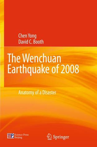 The Wenchuan Earthquake of 2008: Anatomy of a Disaster  by  Yong Chen