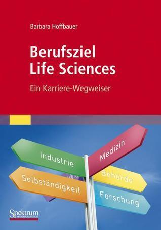 Berufsziel Life Sciences: Ein Karriere-Wegweiser Barbara Hoffbauer