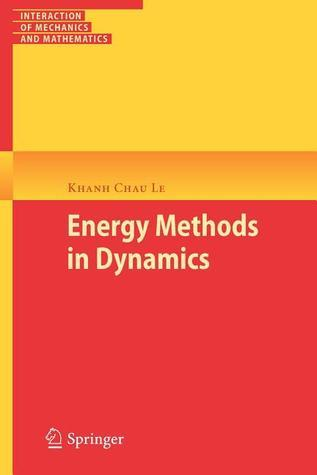 Energy Methods in Dynamics  by  Khanh Chau Le