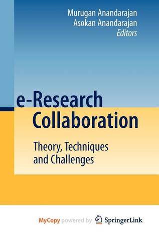 e-Research Collaboration: Theory, Techniques and Challenges Murugan Anandarajan