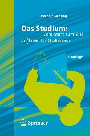 Das Studium: Vom Start Zum Ziel: Lei(d)Tfaden Fur Studierende  by  Barbara Messing