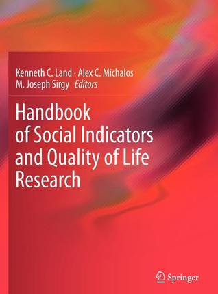 Handbook of Social Indicators and Quality of Life Research  by  Kenneth C. Land