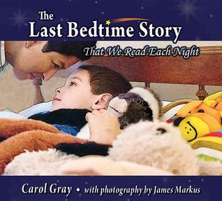 The Last Bedtime Story: That We Read Each Night Carol Gray