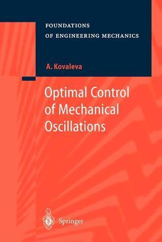 Optimal Control of Mechanical Oscillations  by  Agnessa Kovaleva
