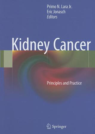 Kidney Cancer: Principles and Practice  by  Primo N. Lara Jr.