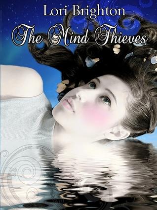 The Mind Thieves (Mind Readers, #2)  by  Lori Brighton