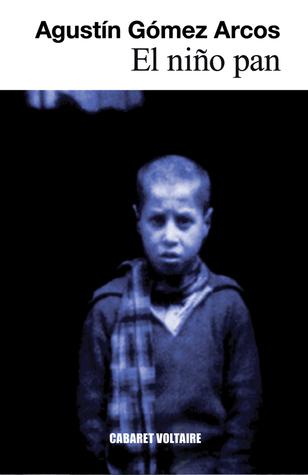 El nino pan Agustín Gómez-Arcos