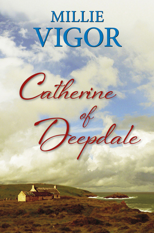 Catherine of Deepdale  by  Millie Vigor