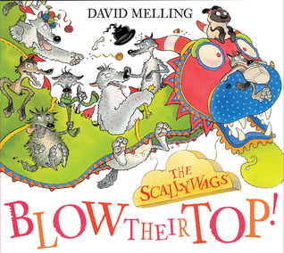 The Scallywags Blow Their Top  by  David Melling