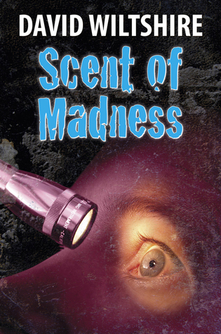 Scent of Madness David Wiltshire