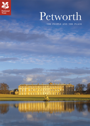 Petworth: The People and the Place  by  Christopher Rowell