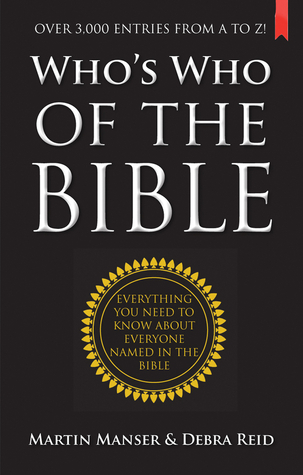 Whos Who of the Bible: Over 3,000 Entries from A to Z! Martin H. Manser