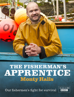 The Fishermans Apprentice: Our Fishermens Fight For Survival Monty Halls