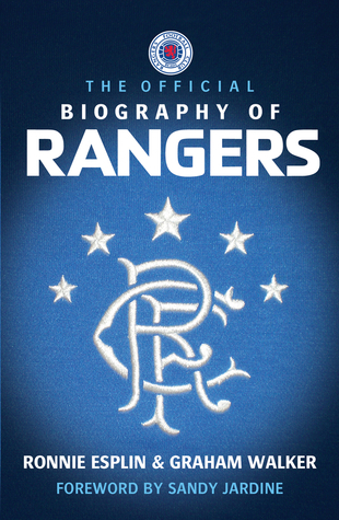 The Official Biography of Rangers  by  Ronnie Esplin