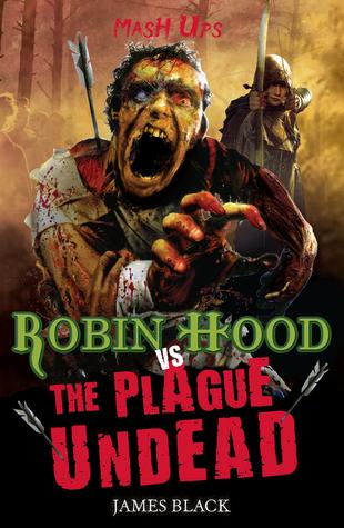 Robin Hood Vs the Plague Undead  by  James Black