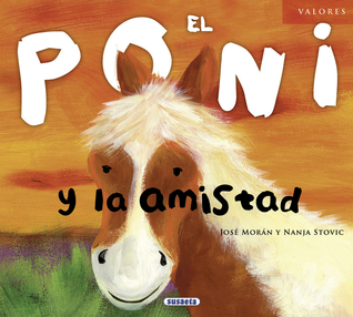 El poni y la amistad  by  José Moran