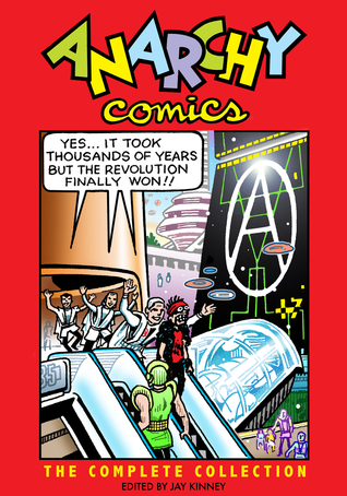 Anarchy Comics: The Complete Collection  by  Jay Kinney