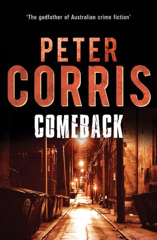 Comeback (Cliff Hardy, #37) Peter Corris