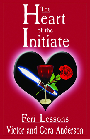 The Heart of the Initiate: Feri Lessons  by  Victor Anderson