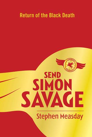 Send Simon Savage: Return of the Black Death Stephen Measday