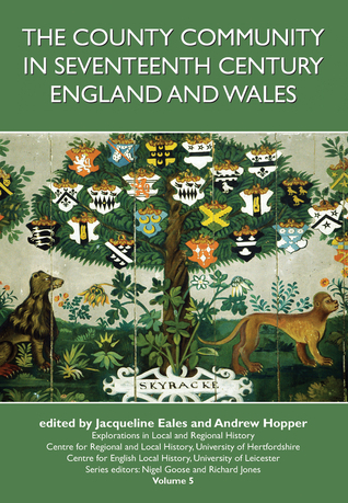 The County Community in Seventeenth Century England and Wales Jacqueline Eales