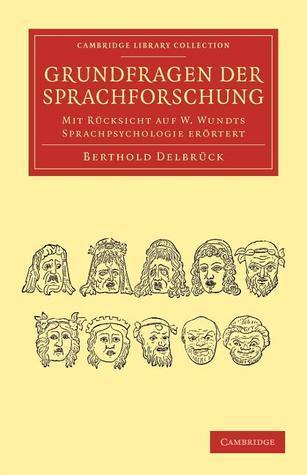 Grundfragen Der Sprachforschung: Mit Rucksicht Auf W. Wundts Sprachpsychologie Erortert Berthold Delbrück