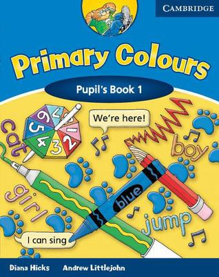 Primary Colours 1 Pupils Book  by  Diana Hicks