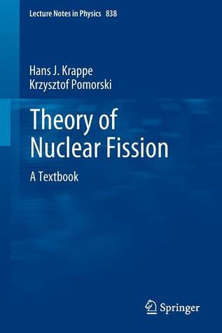 Theory of Nuclear Fission: A Textbook  by  Hans J. Krappe