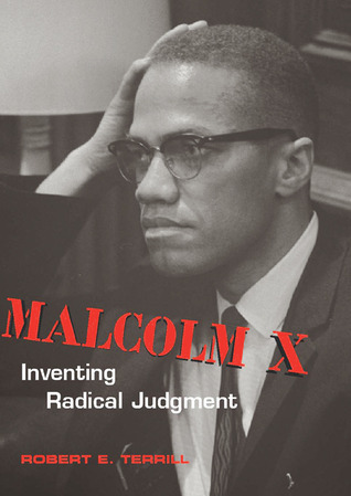 Malcolm X: Inventing Racial Judgment  by  Robert E. Terrill