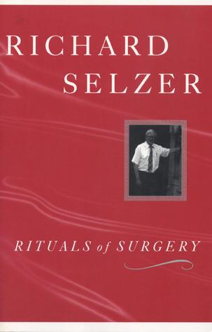 Rituals of Surgery Richard Selzer