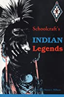 Schoolcrafts Indian Legends From Algic Researches, The Myth Of Hiawatha, Oneota, The Red Race In America, And Historical And Statistical Information  by  Henry Rowe Schoolcraft