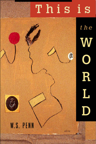 This is the World  by  W.S. Penn