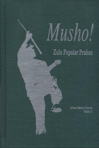 Musho!: Zulu Popular Praises  by  Liz Gunner
