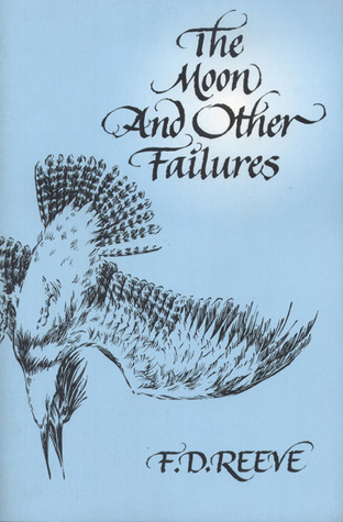 The Moon and Other Failures F.D. Reeve