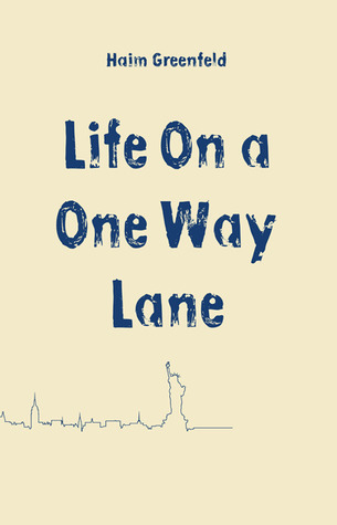 Life on a One Way Lane Haim Greenfeld