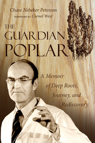 The Guardian Poplar: A Memoir of Deep Roots, Journey, and Rediscovery Chase Nebeker Peterson