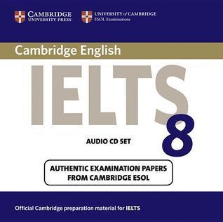 Cambridge IELTS 8  by  University of Cambridge ESOL