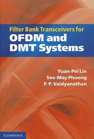Filter Bank Transceivers for OFDM and DMT Systems Yuan-Pei Lin